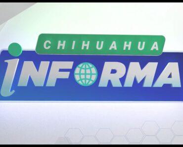 #EnVivo Chihuahua Informa: Noticiero del Gobierno del Estado/Conferencia Informativa sobre
